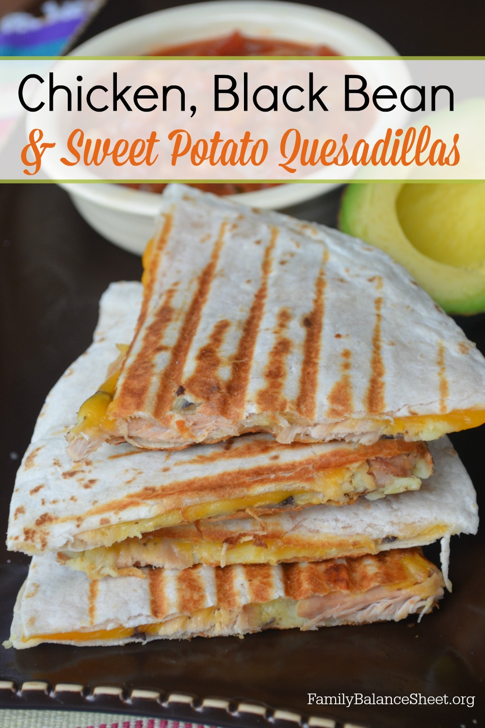 Chicken Black Bean & Sweet Potato Quesadillas