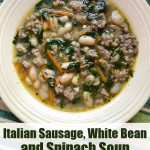 Italian Sausage, White Bean, and Kale (or Spinach) Soup