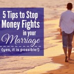 5 Tips To Stop Fighting about Money in your Marriage