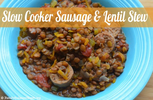 Slow Cooker Sausage & Lentil Stew - Family Balance Sheet