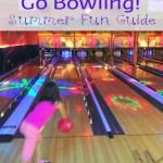 Go Bowling | Summer Fun Guide