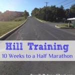 Hill Training | Weeks 3 & 4 of 10 Weeks to a Half Marathon