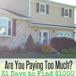 Are You Paying Too Much?   31 Days to Find $1000
