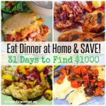 Eat Dinner at Home & SAVE!   31 Days to Find $1000
