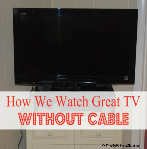 How We Watch Great TV Without Cable