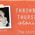 When I Became a Mom | Throwback Thursday Stories