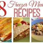 8 Freezer Meal Recipes
