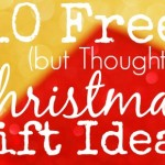 10 FREE (but Thoughtful) Christmas Gift Ideas