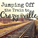 Jumping Off the Train to Crazy-ville