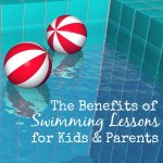 The Benefits of Swimming Lessons for Kids & Parents