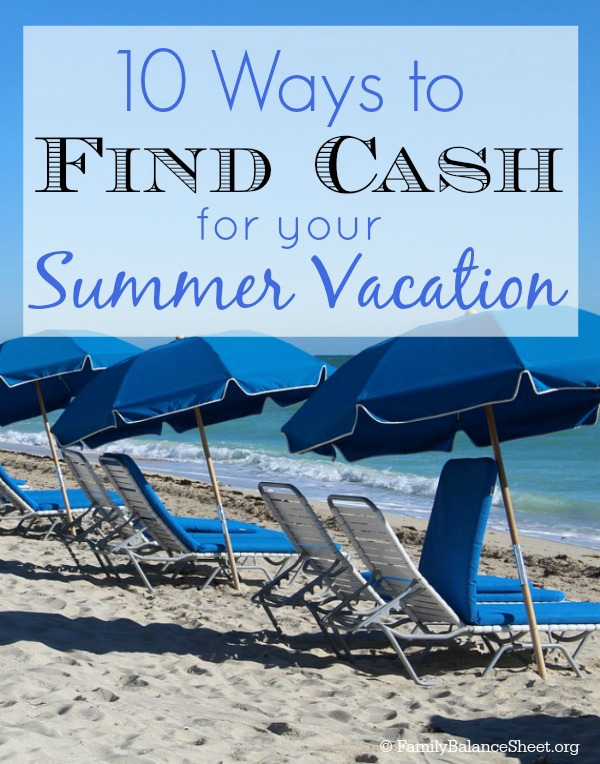 10 Ways To Find Cash For Your Summer Vacation