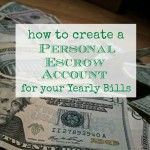 Create a Personal Escrow Account for Your Quarterly & Yearly Bills