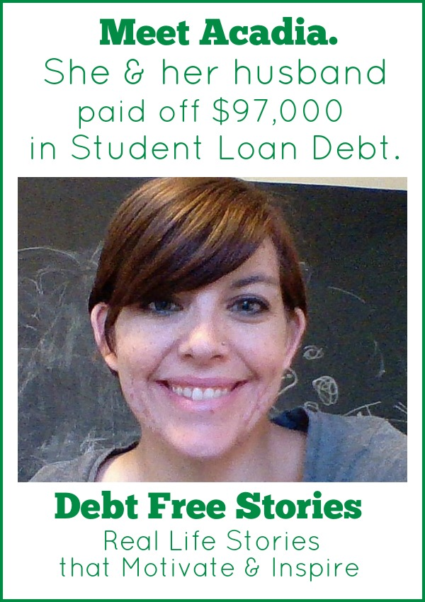 Acadia & her husband paid off $97,000 in student loan debt