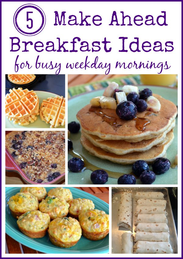 5 Make Ahead Breakfast Ideas for Busy Weekday Mornings