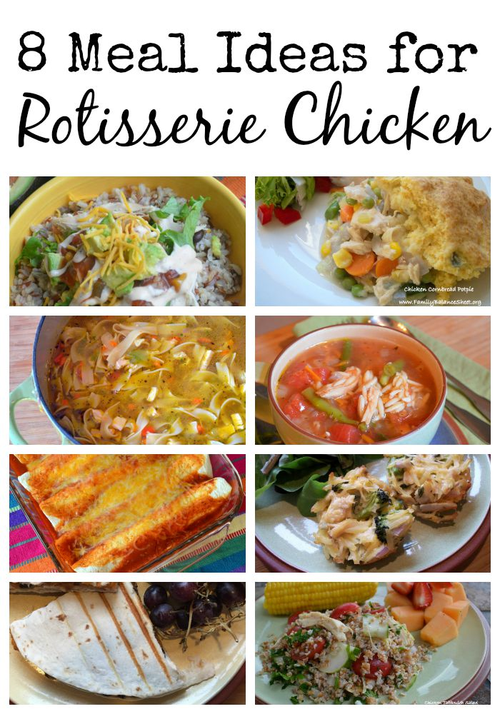 8 Meal Ideas for Rotisserie Chicken