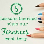 5 Lessons Learned When Our Finances Went Awry