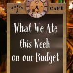 What We Ate this Week on our Budget 04.15.16