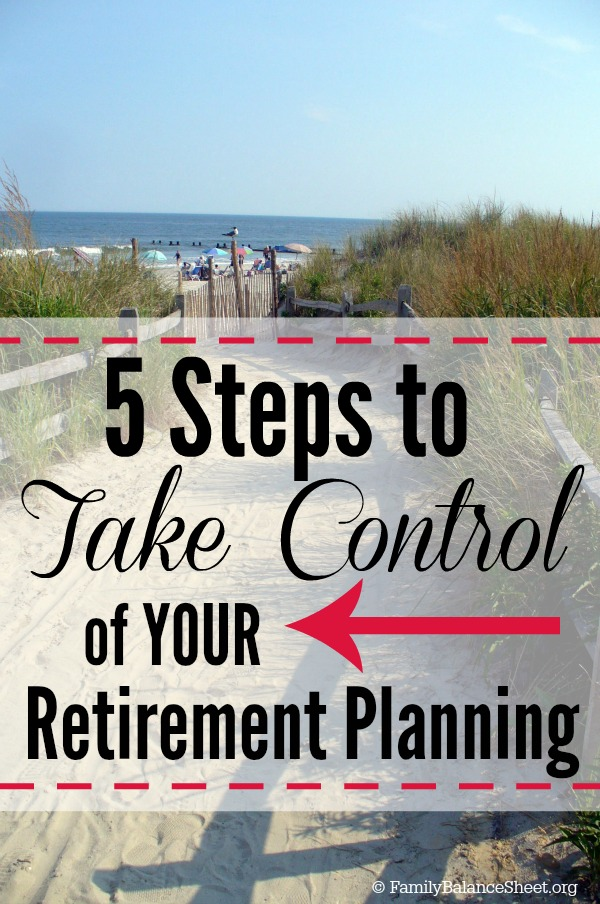 5 Steps to Take Control of Your Retirement Planning