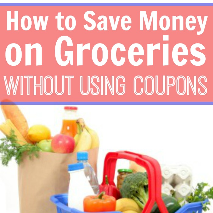 Ways to Save Money on Groceries Without Coupons