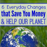 Everyday Changes that Save Money & Help our Planet