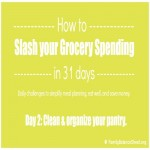 Day 2 of 31 Days to Slash Your Grocery Spending: Organize your kitchen pantry