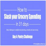 Day 4 of 31 Days to Slash your Grocery Budget: Pantry Challenge