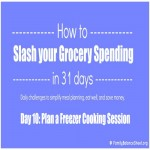 Day 10 of 31 Days to Slash your Grocery Spending: Plan a Freezer Cooking Session