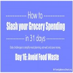 Day 16: How to Stop Food Waste in the Kitchen
