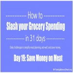 Day 19 of 31 Days to Slash your Grocery Spending: Save Money on Meat