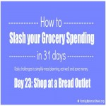 Day 23 of 31 Days to Slash your Grocery Spending: Bread Outlet Stores