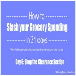 Day 6 of 31 Days to Slash your Grocery Spending: Shop the Clearance Section