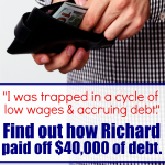 Find out how Richard paid off $40,000 of debt