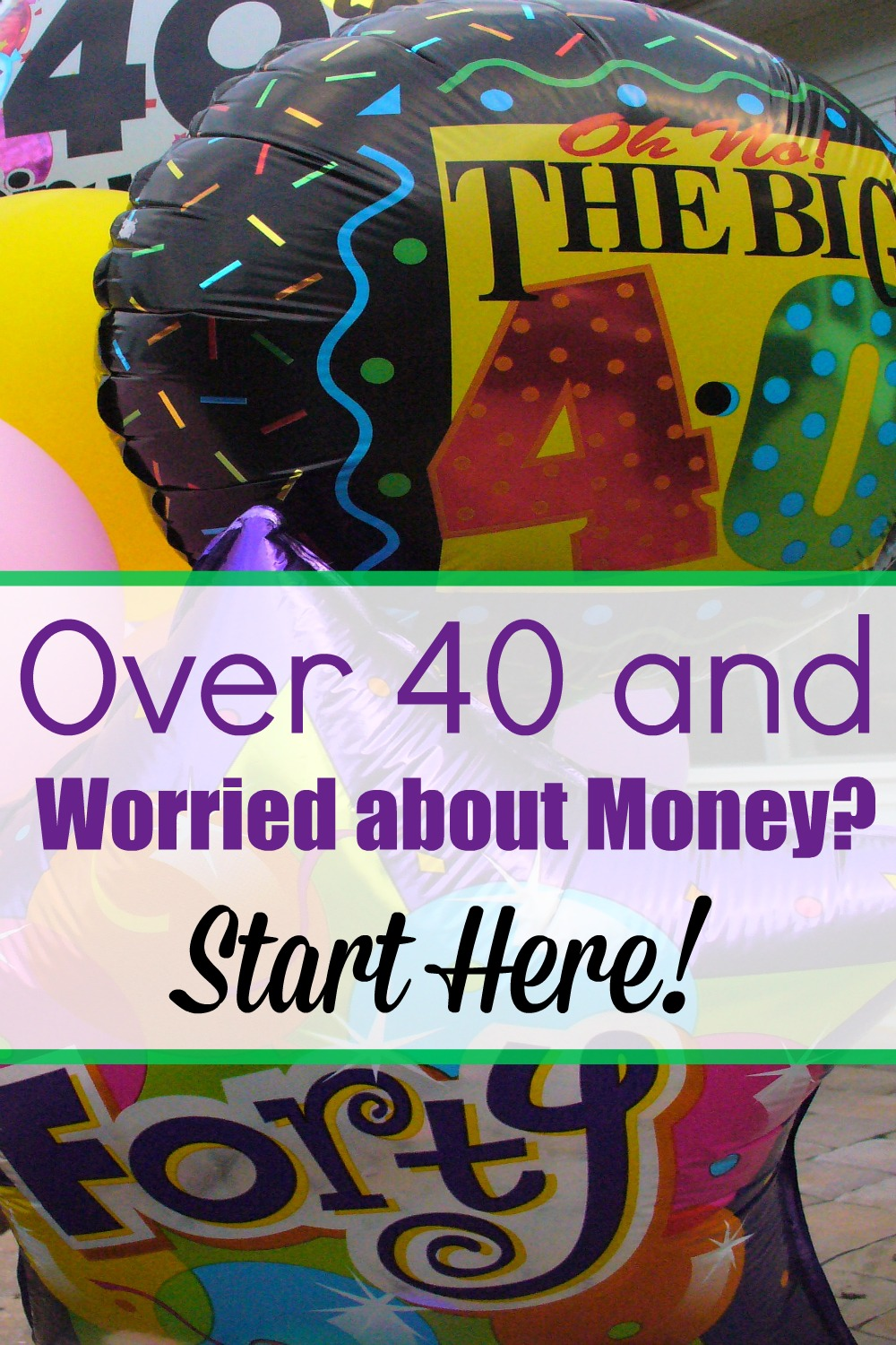 Over 40 and worried about money Start here