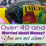 Over 40 and Worried about Money? Start here!