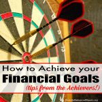 How to Achieve Your Financial Goals (tips from the achievers)