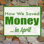 How We Saved in April 2017