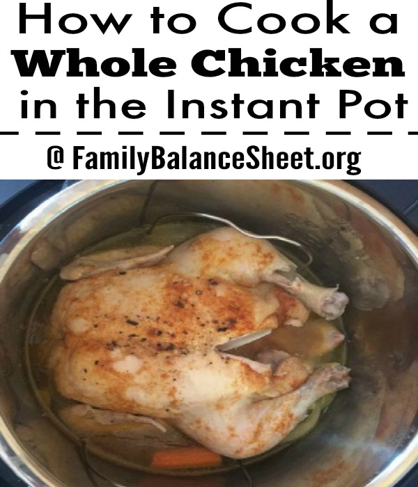 Cook a whole chicken in the Instant Pot