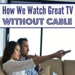 How to Watch Great TV Without Cable