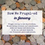 How We Frugal-ed in January!