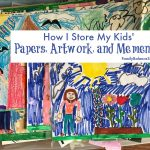 How I Organize My Kids' Paperwork, Artwork, and Mementos