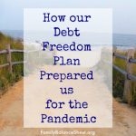 How our Debt Freedom Plan Prepared Us for the Pandemic